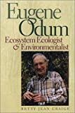 img - for Eugene Odum: Ecosystem Ecologist and Environmentalist book / textbook / text book