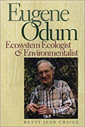 Eugene Odum: Ecosystem Ecologist & Environmentalist