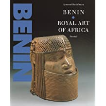 Benin: Royal Art of Africa from the Museum Fur Volkerkunde, Vienna