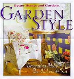 Garden Style    Better Homes And Gardens: Linda Hallam: 9780696209291:  Amazon.com: Books