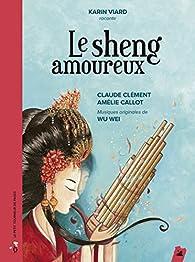 Le sheng amoureux par Claude Clément