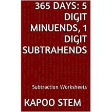 365 Subtraction Worksheets with 5-Digit Minuends, 1-Digit Subtrahends: Math Practice Workbook (365 Days Math Subtraction Series)