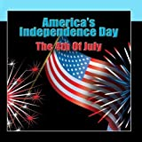 America's Independence Day - The 4th Of July By Various Artists (2013-03-06)