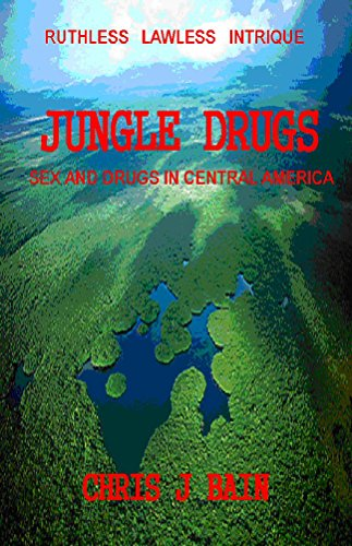 JUNGLE DRUGS: sex & drugs in Central America - Kindle ...