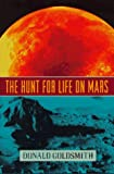 The Hunt for Life on Mars, Donald Goldsmith, 0525943366