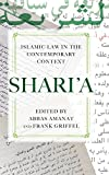Shari'a: Islamic Law in the Contemporary Context