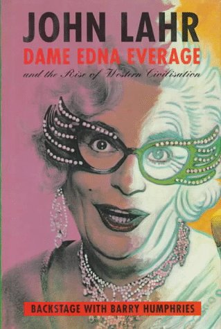 Dame Edna Everage and the Rise of Western Civilization: Backstage With Barry Humphries
