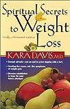 Spiritual Secrets to Weight Loss, Karan Davis, 088419888X