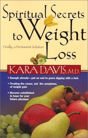 Download Spiritual Secrets to Weight Loss: Finally,  a Permanent Solution ebook