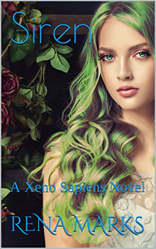 Siren: A Xeno Sapiens Novel (Genetically Enhanced Humans Book 3)