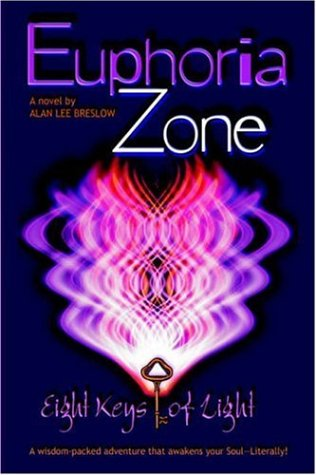 Euphoria Zone: Eight Keys of Light Alan Lee Breslow