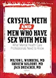Crystal Meth and Men Who Have Sex with Men : What Mental Health Care Professionals Need to Know, Drescher Jack, Milton L. Wainberg, Andrew Kolodny, 0789032473