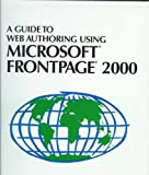 A Guide to Web Authoring Using Microsoft Front Page, Beth Brown and Elaine Malfas, 1580030424