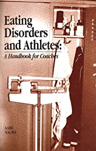 Eating Disorders and Athletes: A Handbook for Coaches Susan Chappell Holliman