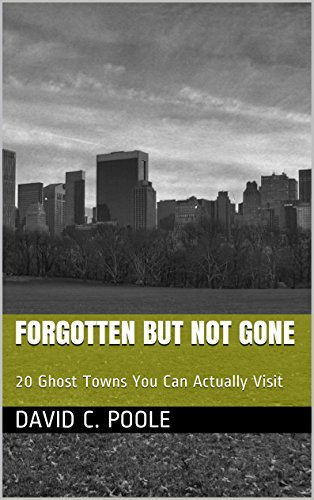 Forgotten But Not Gone: 20 Ghost Towns You Can Actually Visit