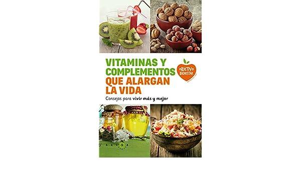 Vitaminas y complementos que alargan la vida: Consejos para vivir más y mejor (Spanish Edition) - Kindle edition by Autores varios.