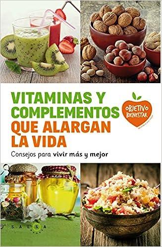 Vitaminas y complementos que alargan la vida: Autores varios: 9788415193685: Amazon.com: Books