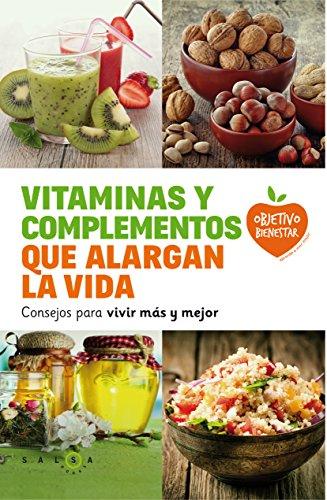 Vitaminas y complementos que alargan la vida: Consejos para vivir más y mejor (Spanish