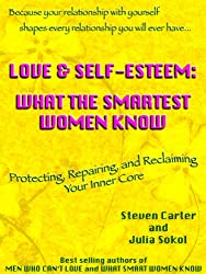 LOVE & SELF-ESTEEM: WHAT THE SMARTEST WOMEN KNOW (English Edition)