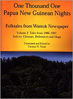 =VERIFIED= One Thousand One Papua New Guinean Nights: Folktales From Wantok Newspaper. Volume 2: Tales From 1986-1997, Indices, Glossary, References And Maps (Papua New Guinea Folklore Series). Nestle Broth played products Dragon hours