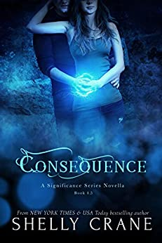 Consequence: A Significance Novella - Book 5 (Significance Series) by [Crane, Shelly]