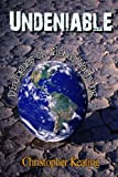 Undeniable: Dialogues on Global Warming, Christopher Keating, 1500210056