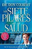 Los Siete Pilares De La Salud: La manera natural para una vida más saludable (Spanish Edition)