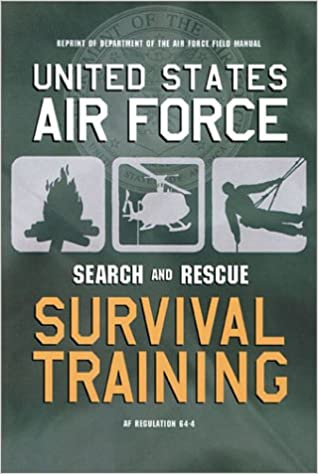 United states air force search and rescue survival training af united states air force search and rescue survival training af regulation 64 4 u s department of the air force 9781586637224 amazon books fandeluxe