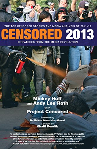 Censored 2013  The Top Censored Stories And Media Analysis Of 2011 2012  Censored  The News That Didnt Make The News    The Years Top 25 Censored Stories