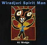 Wiradjuri Spirit Man, Brenda L Croft, Judith Ryan, H J Wedge, 9766410194