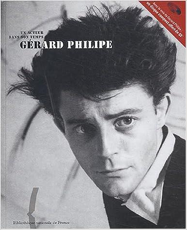 Un acteur dans son temps : Gérard Philipe (1 livre + 1CD audio) pdf, epub ebook