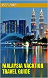 Malaysia Vacation Travel Guide