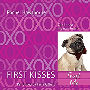 First Kisses 1: Trust Me Audiobook
