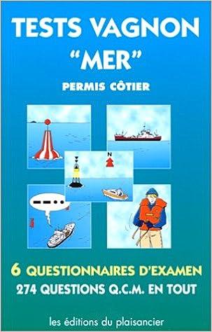 """Tests Vagnon """"mer """" : permis côtier. 6 questionnaires d'examen, 274 questions QCM en tout"""