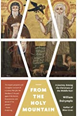 From the Holy Mountain: A Journey Among the Christians of the Middle East Kindle Edition