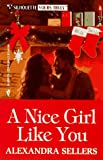 A Nice Girl Like You, Alexandra Sellers, 0373520336