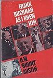 Frank Buchman As I Knew Him, Bunny Austin, 0901269158