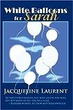 White Balloons for Sarah, Jacqueline Laurent, 0595667147
