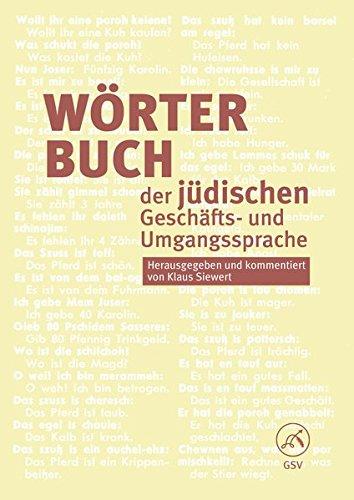 Wörterbuch Der Jüdischen Geschäfts  Und Umgangssprache  Herausgegeben Und Kommentiert Von Klaus Siewert