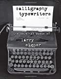 img - for Calligraphy Typewriters: The Selected Poems of Larry Eigner (Modern & Contemporary Poetics) book / textbook / text book
