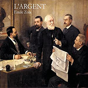 L'Argent (Rougon-Macquart 18) Audiobook