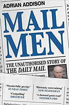 Mail Men: The Unauthorized Story of the Daily Mail