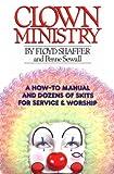 Clown Ministry, Floyd Shaffer and Penne Sewall, 0936664185