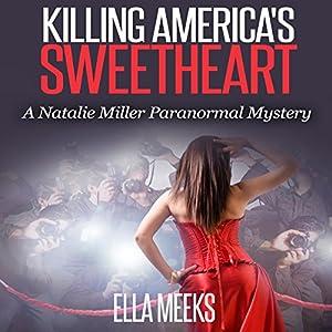 Killing America's Sweetheart: A Natalie Miller Mystery Audiobook