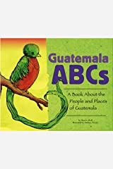 Guatemala ABCs: A Book About the People and Places of Guatemala (Country ABCs) Library Binding