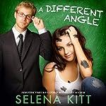 A Different Angle | Kitt Selena