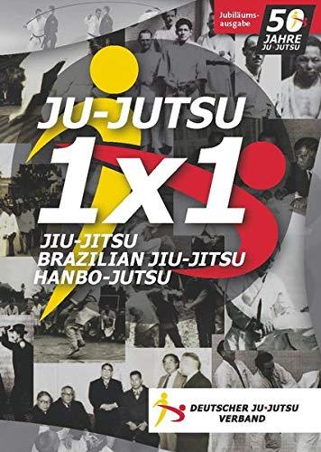 Ju-Jutsu 1x1 - Jubiläumsausgabe 50 Jahre Ju-Jutsu in Deutschland