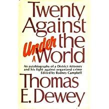 Twenty against the underworld