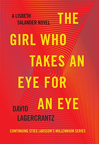 The Girl Who Takes an Eye for an Eye: A Lisbeth Salander novel