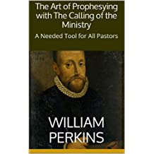 The Art of Prophesying with The Calling of the Ministry: A Needed Tool for All Pastors